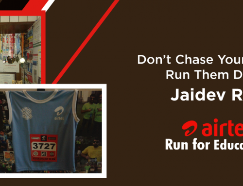 Don't Chase Your Dreams, Run Them Down – Jaidev Raja