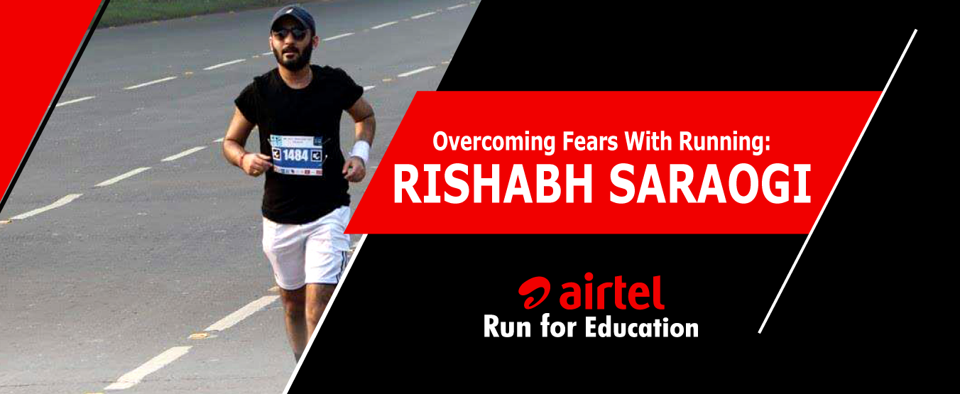 Overcoming Fears With Running: Rishabh Saraogi