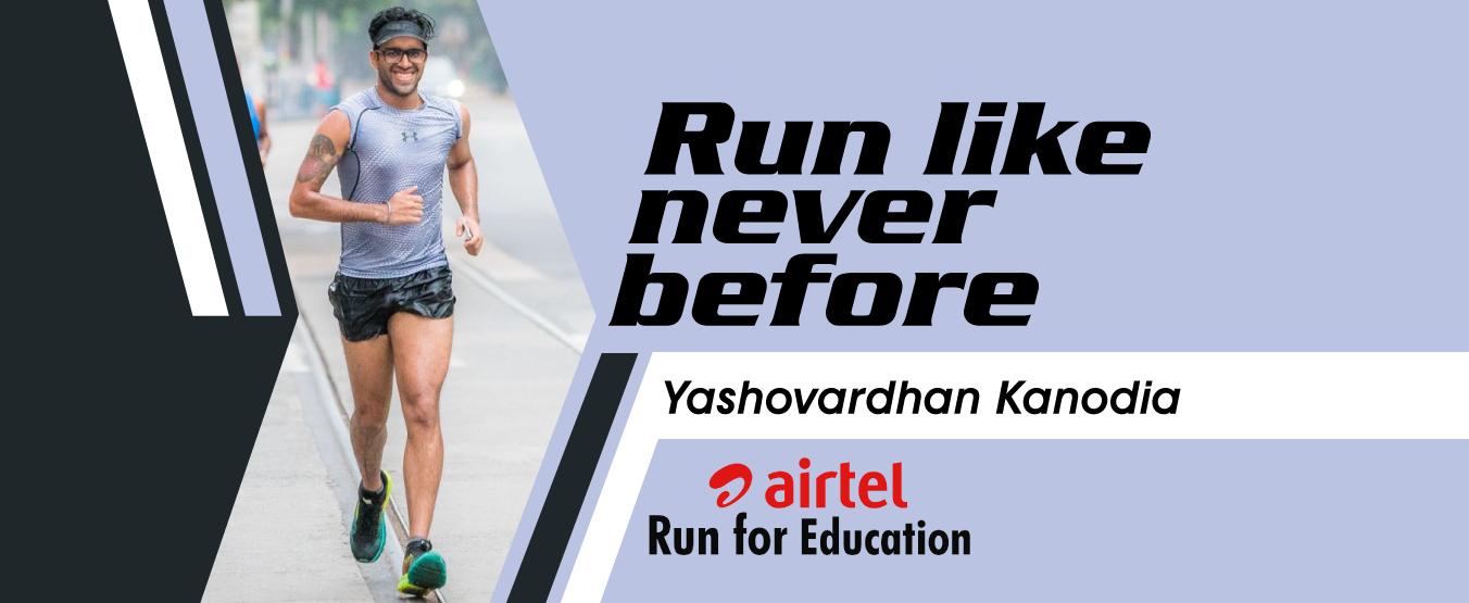 Run like never before: Yashovardhan Kanodia