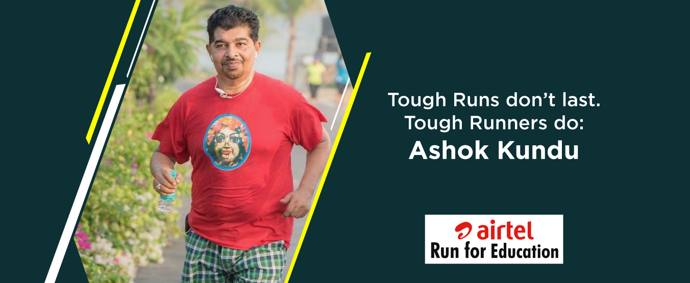 Tough Runs don't last. Tough Runners do: Ashok Kundu