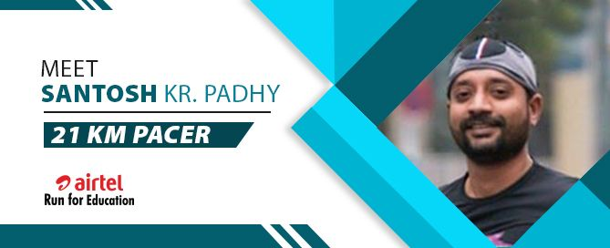 Meet Santosh Kr Padhy: 21K Pacer for ARFE 2018